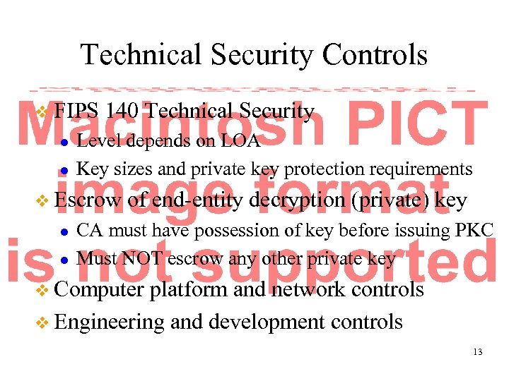 Technical Security Controls v FIPS l l 140 Technical Security Level depends on LOA