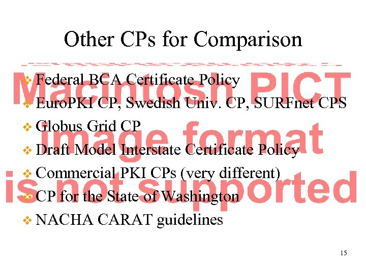 Other CPs for Comparison v Federal BCA Certificate Policy v Euro. PKI CP, Swedish