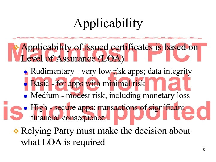 Applicability v Applicability of issued certificates is based on Level of Assurance (LOA) l