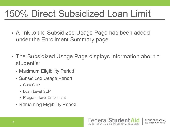 150% Direct Subsidized Loan Limit • A link to the Subsidized Usage Page has