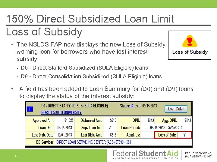 150% Direct Subsidized Loan Limit Loss of Subsidy • The NSLDS FAP now displays