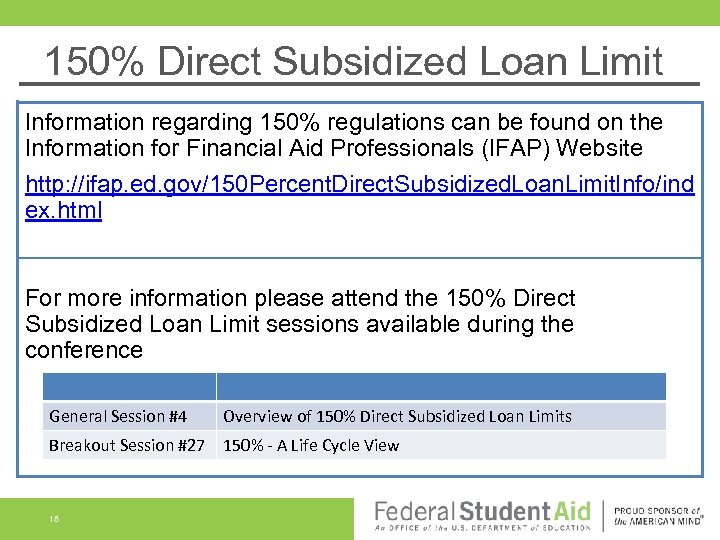 150% Direct Subsidized Loan Limit Information regarding 150% regulations can be found on the