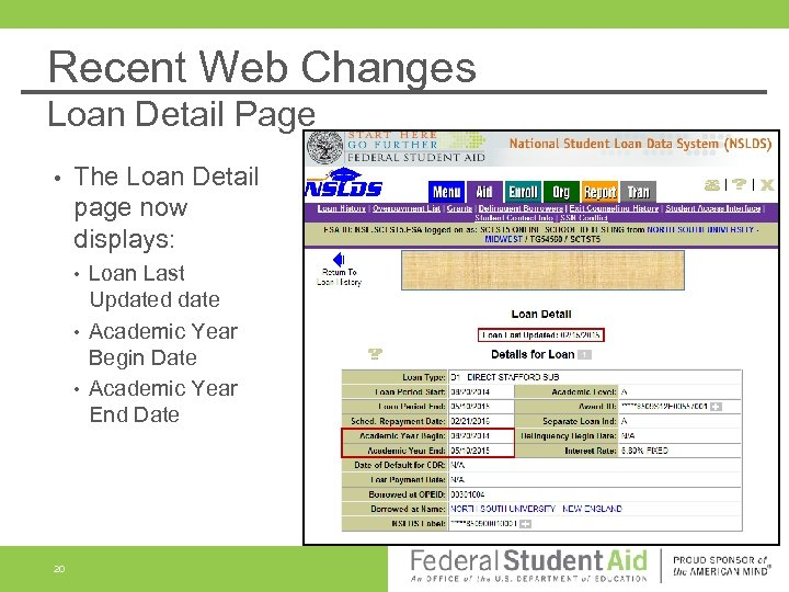 Recent Web Changes Loan Detail Page • The Loan Detail page now displays: •