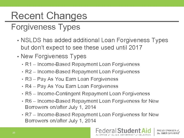 Recent Changes Forgiveness Types • • NSLDS has added additional Loan Forgiveness Types but
