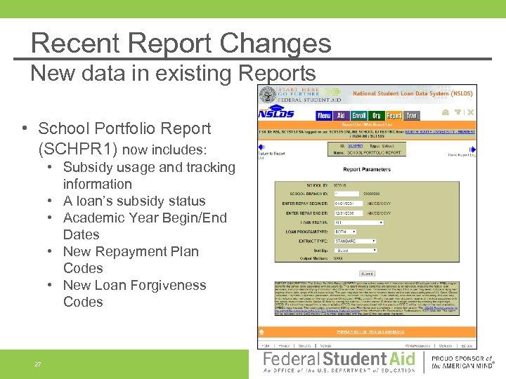 Recent Report Changes New data in existing Reports • School Portfolio Report (SCHPR 1)