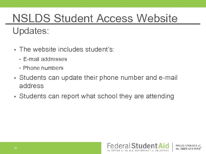 NSLDS Student Access Website Updates: • The website includes student's: • E-mail addresses •