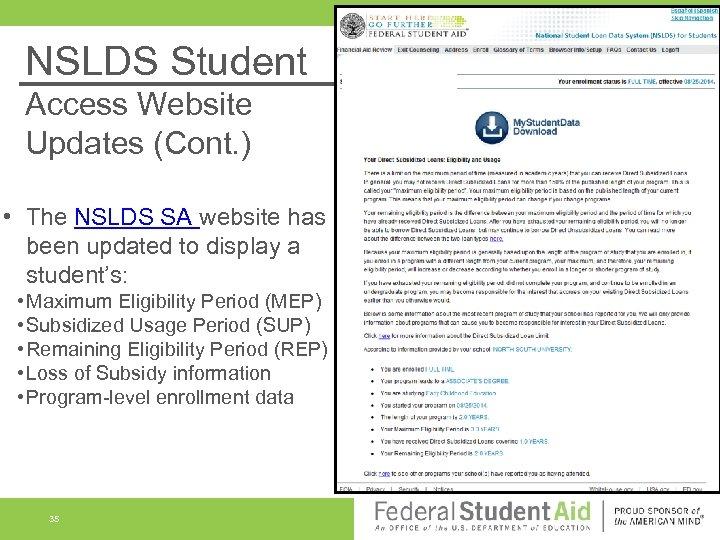 NSLDS Student Access Website Updates (Cont. ) • The NSLDS SA website has been