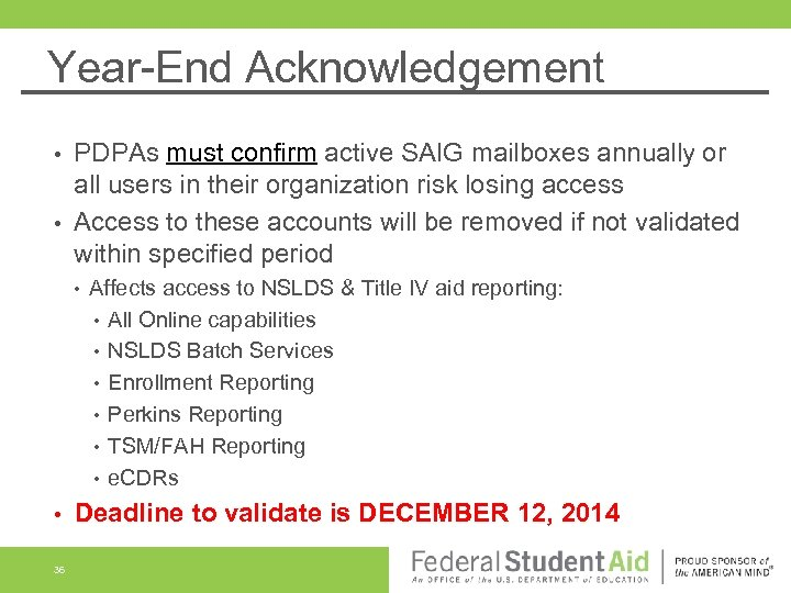 Year-End Acknowledgement PDPAs must confirm active SAIG mailboxes annually or all users in their