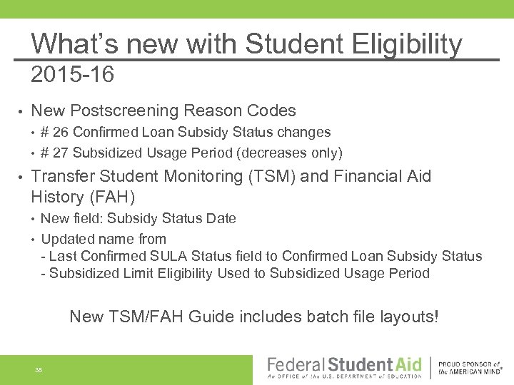 What's new with Student Eligibility 2015 -16 • New Postscreening Reason Codes • •