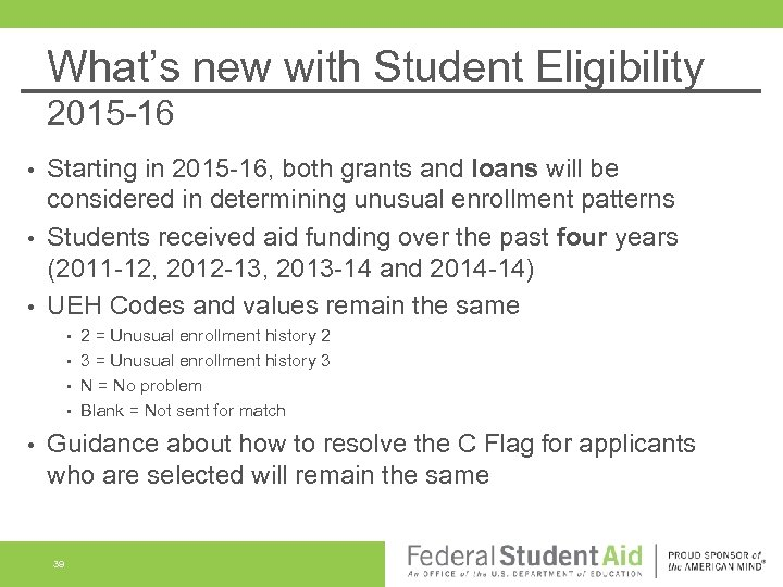 What's new with Student Eligibility 2015 -16 Starting in 2015 -16, both grants and