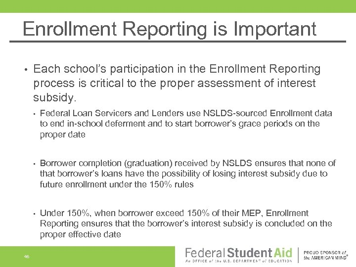 Enrollment Reporting is Important • Each school's participation in the Enrollment Reporting process is