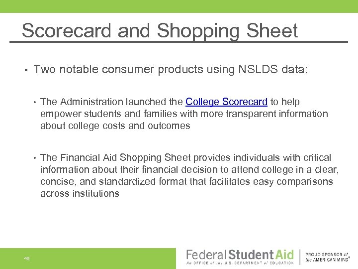Scorecard and Shopping Sheet • Two notable consumer products using NSLDS data: • •
