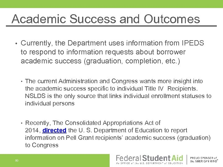 Academic Success and Outcomes • Currently, the Department uses information from IPEDS to respond