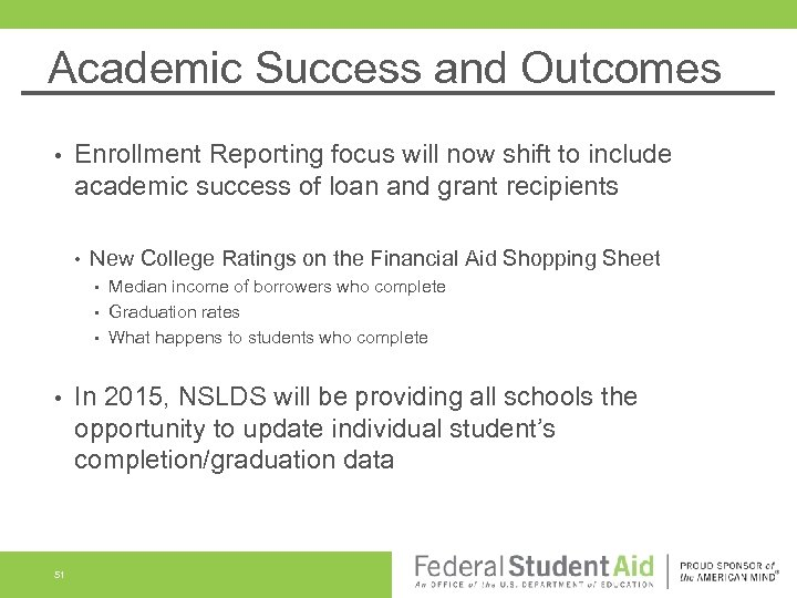 Academic Success and Outcomes • Enrollment Reporting focus will now shift to include academic