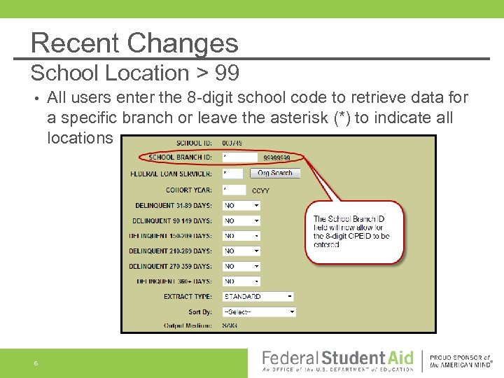 Recent Changes School Location > 99 • 6 All users enter the 8 -digit