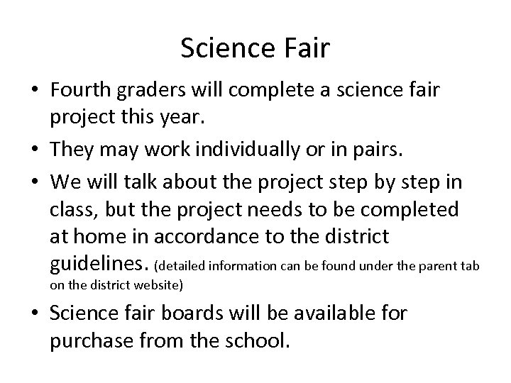 Science Fair • Fourth graders will complete a science fair project this year. •