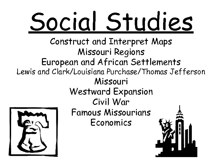 Social Studies Construct and Interpret Maps Missouri Regions European and African Settlements Lewis and