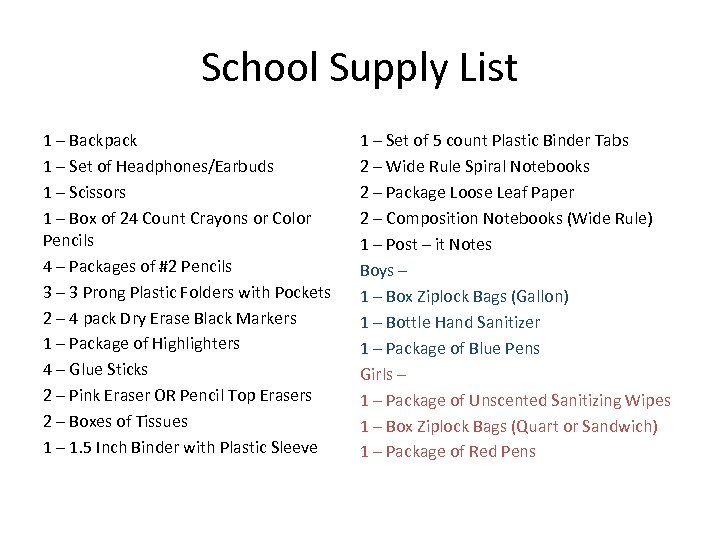 School Supply List 1 – Backpack 1 – Set of Headphones/Earbuds 1 – Scissors