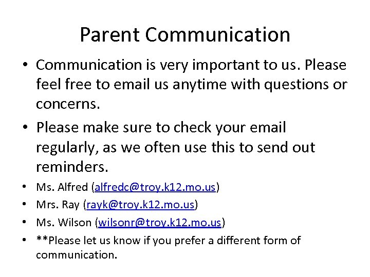 Parent Communication • Communication is very important to us. Please feel free to email