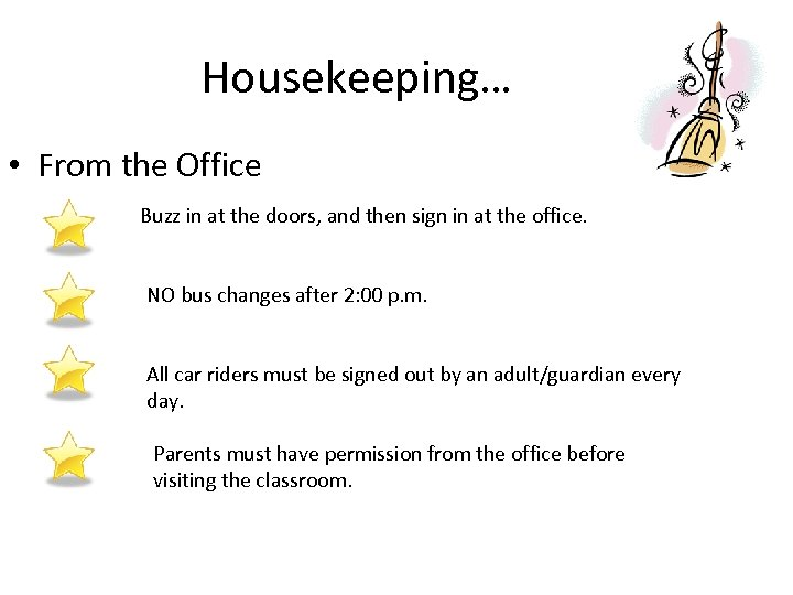 Housekeeping… • From the Office Buzz in at the doors, and then sign in