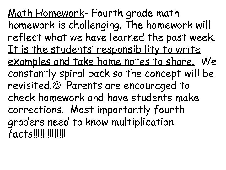 Math Homework- Fourth grade math homework is challenging. The homework will reflect what we