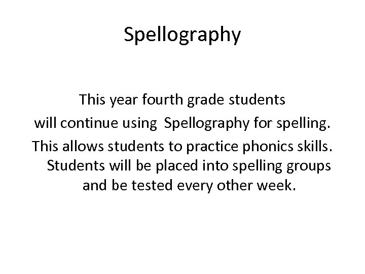 Spellography This year fourth grade students will continue using Spellography for spelling. This allows