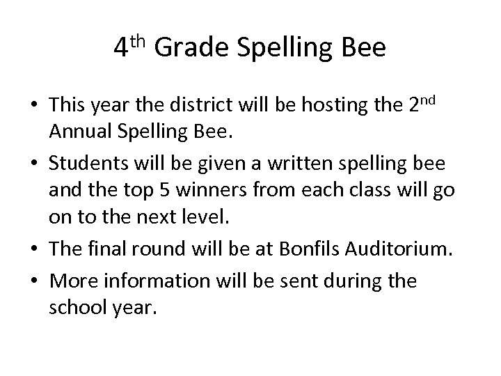 4 th Grade Spelling Bee • This year the district will be hosting the