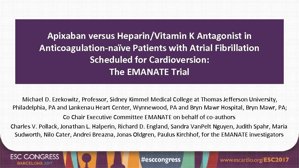 Apixaban versus Heparin/Vitamin K Antagonist in Anticoagulation-naïve Patients with Atrial Fibrillation Scheduled for Cardioversion: