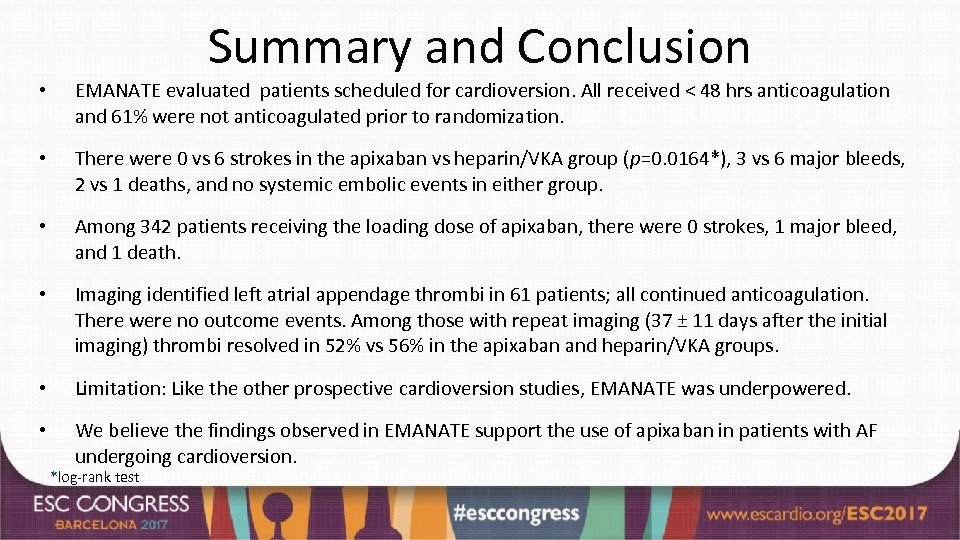 Summary and Conclusion • EMANATE evaluated patients scheduled for cardioversion. All received < 48