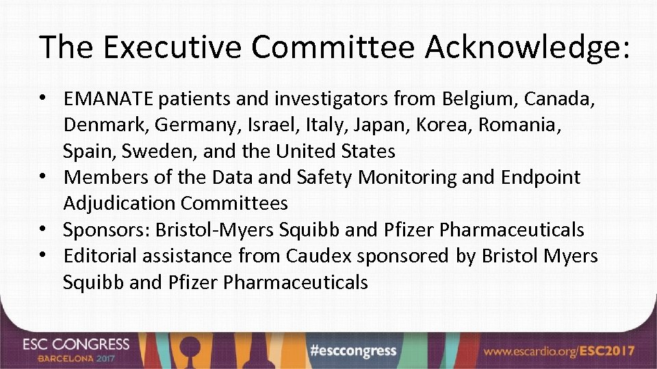 The Executive Committee Acknowledge: • EMANATE patients and investigators from Belgium, Canada, Denmark, Germany,