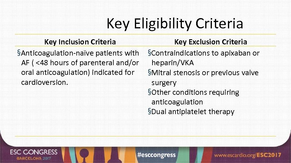Key Eligibility Criteria Key Inclusion Criteria §Anticoagulation-naïve patients with AF ( <48 hours of