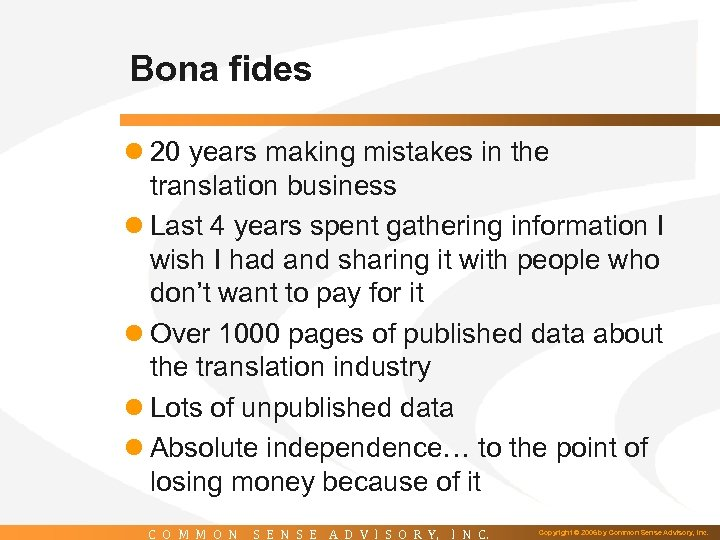 Bona fides l 20 years making mistakes in the translation business l Last 4