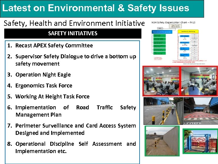 Latest on Environmental & Safety Issues Safety, Health and Environment Initiatives SAFETY INITIATIVES 1.
