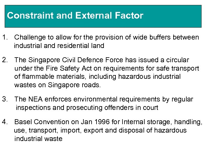 Constraint and External Factor 1. Challenge to allow for the provision of wide buffers