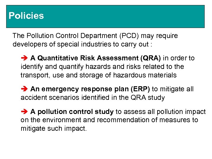 Policies The Pollution Control Department (PCD) may require developers of special industries to carry