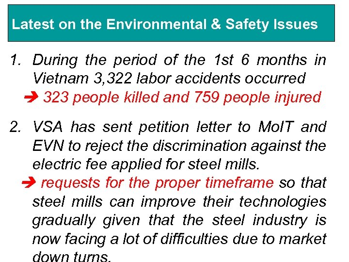 Latest on the Environmental & Safety Issues 1. During the period of the 1