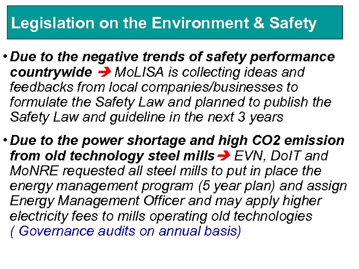 Legislation on the Environment & Safety • Due to the negative trends of safety