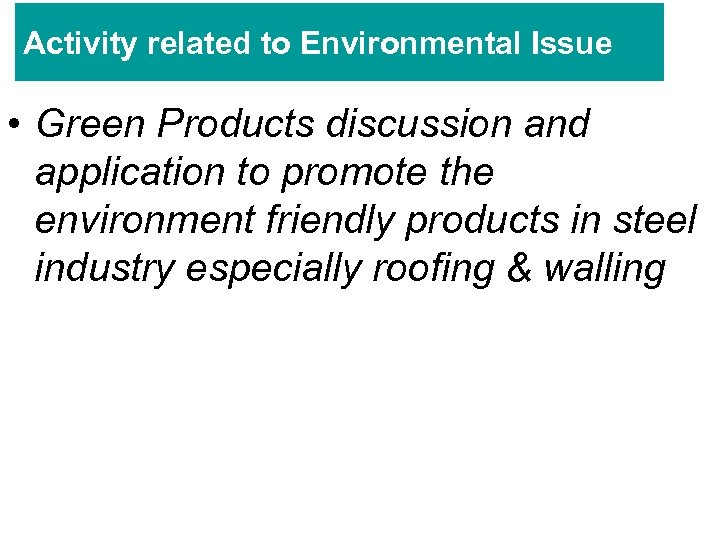 Activity related to Environmental Issue • Green Products discussion and application to promote the