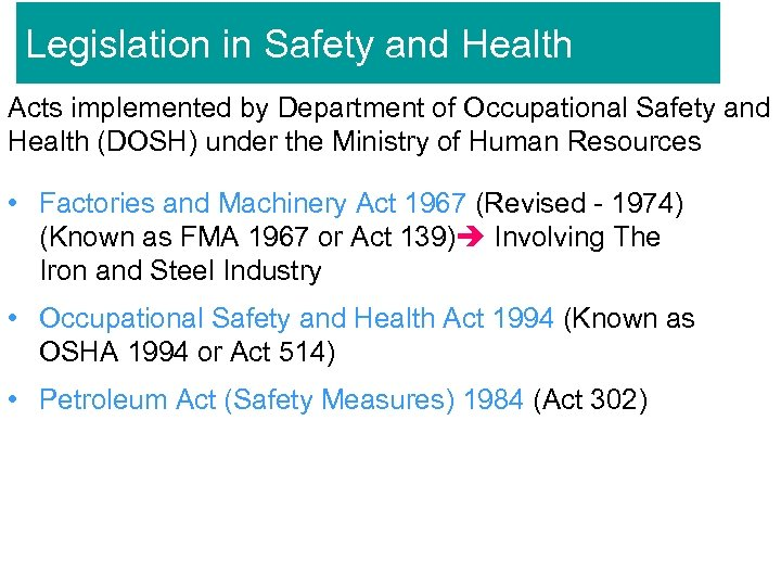 Legislation in Safety and Health Acts implemented by Department of Occupational Safety and Health
