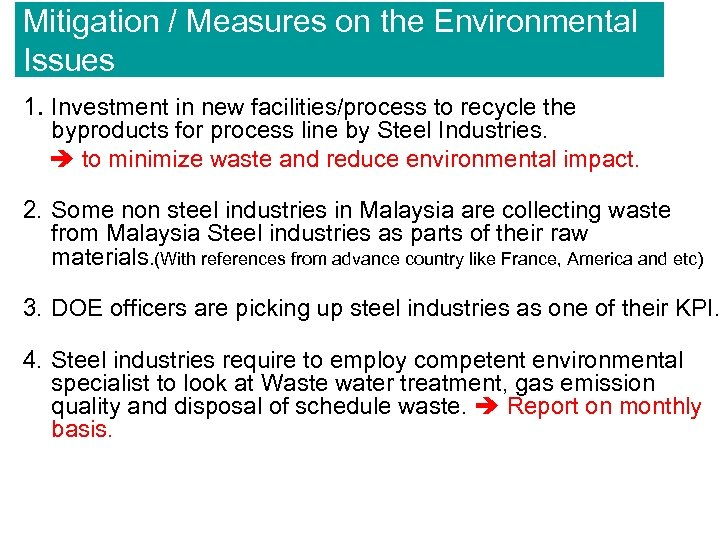 Mitigation / Measures on the Environmental Issues 1. Investment in new facilities/process to recycle