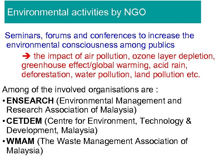 Environmental activities by NGO Seminars, forums and conferences to increase the environmental consciousness among
