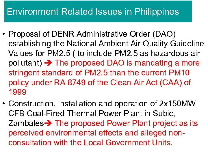 Environment Related Issues in Philippines • Proposal of DENR Administrative Order (DAO) establishing the