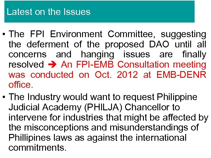 Latest on the Issues • The FPI Environment Committee, suggesting the deferment of the