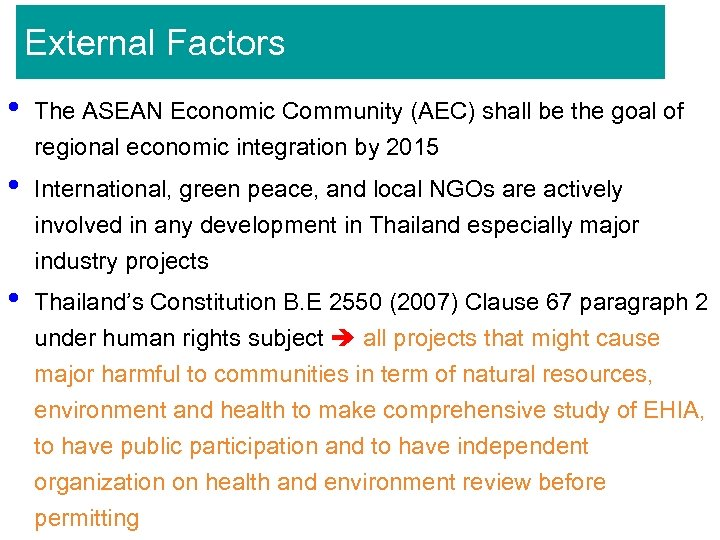 External Factors • The ASEAN Economic Community (AEC) shall be the goal of regional