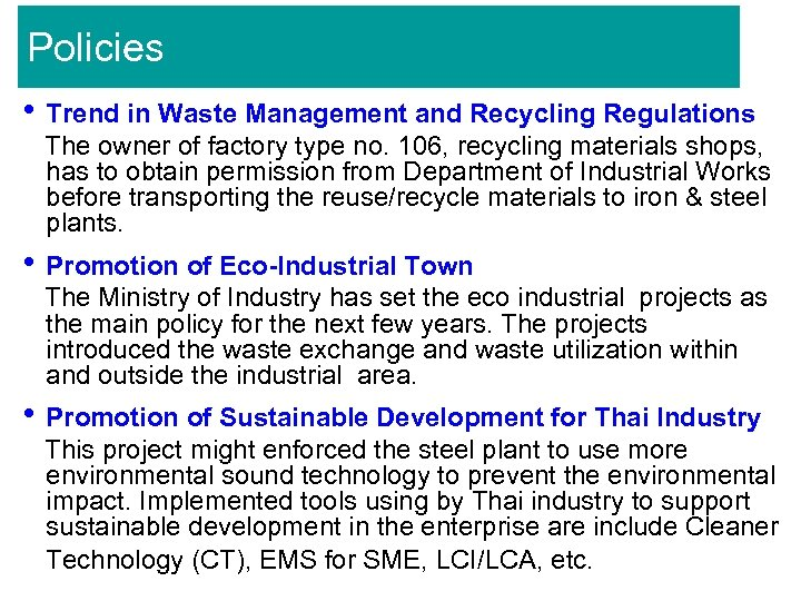 Policies • Trend in Waste Management and Recycling Regulations The owner of factory type