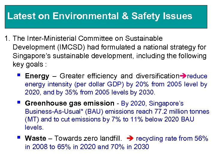 Latest on Environmental & Safety Issues 1. The Inter-Ministerial Committee on Sustainable Development (IMCSD)