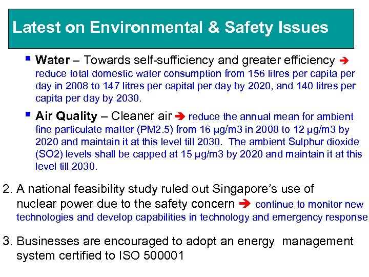 Latest on Environmental & Safety Issues § Water – Towards self-sufficiency and greater efficiency