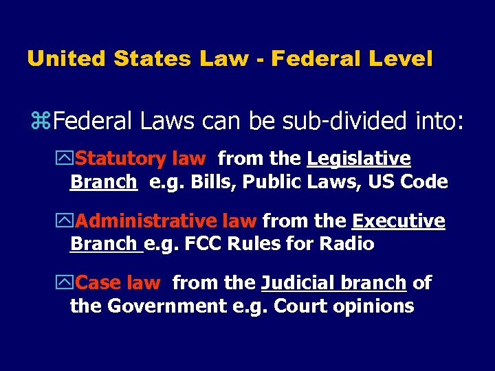 United States Law - Federal Level z. Federal Laws can be sub-divided into: y.