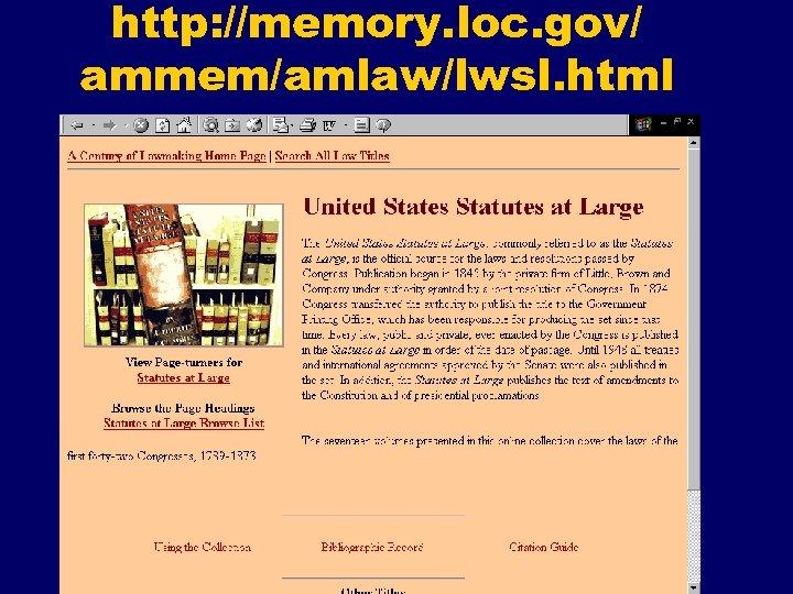 http: //memory. loc. gov/ ammem/amlaw/lwsl. html
