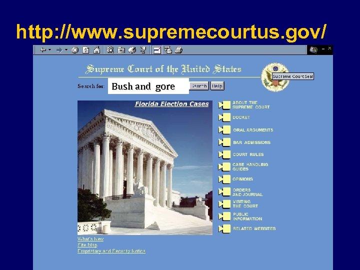 http: //www. supremecourtus. gov/ Bush and gore